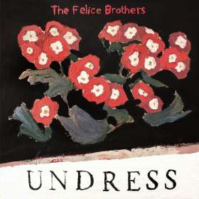 The Felice Brothers: Undress, CD