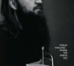 Tobias Wiklund: Where The Spirits Eat, CD
