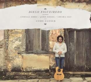 Diego Figueiredo: Come Closer, CD