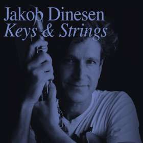 Jakob Dinesen (geb. 1970): Keys & Strings, 2 CDs