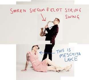 Søren Siegumfeldt: This Is Meschiya Lake, CD