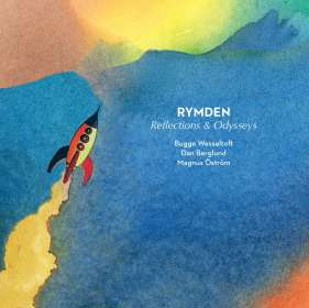 Rymden (Bugge Wesseltoft, Magnus Öström & Dan Berglund): Reflections And Odysseys, CD