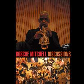 Roscoe Mitchell (geb. 1940): Discussions Orchestra, CD