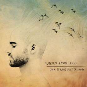 Florian Favre: On A Smiling Gust Of Wind, CD