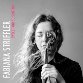 Fabiana Striffler: Sweet And So Solitary, CD