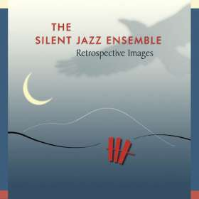 The Silent Jazz Ensemble: Retrospective Images, CD