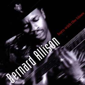 Bernard Allison: Born With The Blues, CD