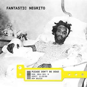 Fantastic Negrito: Please Don't Be Dead, CD