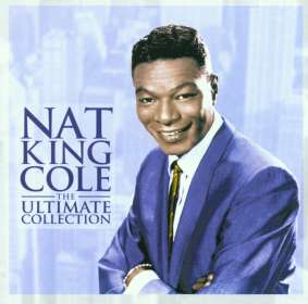 Nat King Cole (1919-1965): The Ultimate Collection, CD