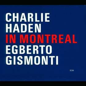 Charlie Haden & Egberto Gismonti: In Montreal, CD