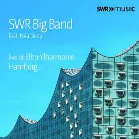 SWR Big Band: SWR Big Band Live At Elbphilharmonie Hamburg (feat.Fola Dada), CD