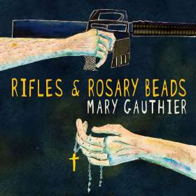 Mary Gauthier: Rifles & Rosary Beads, CD