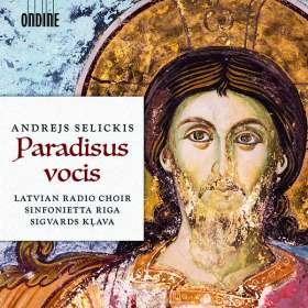 "Andrejs Selickis (geb. 1960): Geistliche Chorwerke ""Paradisus vocis"", CD"