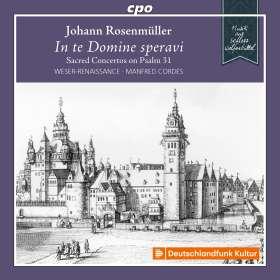"""Johann Rosenmüller (1619-1684): Geistliche Konzerte auf Psalm 31 """"In te Domine speravi"""", CD"""