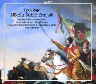 Ivan Zajc (1832-1914): Nikola Subic Zrinjski (Musikalische Tragödie), CD