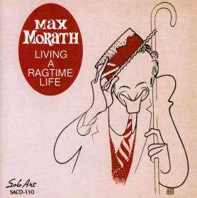 Max Morath: Living A Ragtime Life, CD
