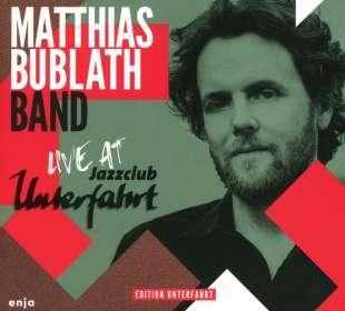 Matthias Bublath: Live At Jazzclub Unterfahrt, CD