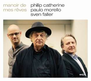Philip Catherine, Paulo Morello & Sven Faller: Manoir De Mes Rêves, CD