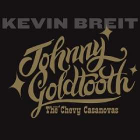 Kevin Breit: Johnny Goldtooth, CD