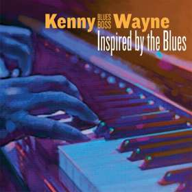 "Kenny ""Blues Boss"" Wayne: Inspired By The Blues, CD"