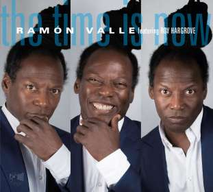 Ramón Valle (geb. 1964): The Time Is Now feat. Roy Harg, CD
