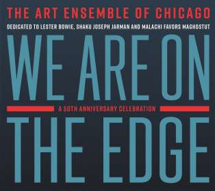 Art Ensemble Of Chicago: We Are On The Edge, CD