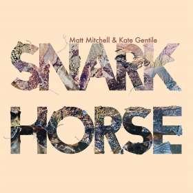 Matt Mitchell & Kate Gentile: Snark Horse, CD