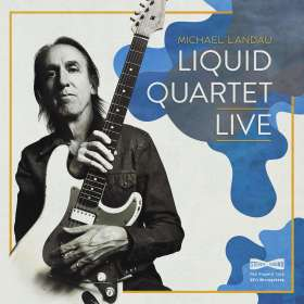 Michael Landau: Liquid Quartet Live, CD