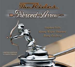 The Rides (Stephen Stills, Kenny Wayne Shepherd  & Barry Goldberg): Pierced Arrow (Deluxe Edition), CD