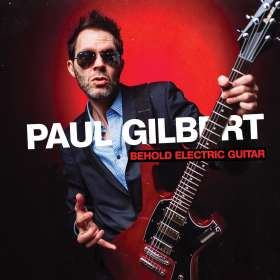 Paul Gilbert: Behold Electric Guitar, CD