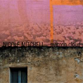 Nicole Mitchell (geb. 1967): Maroon Cloud, CD