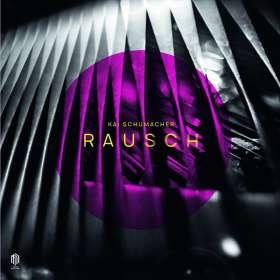 """Kai Schumacher (geb. 1979): Klavierwerke """"Rausch"""" (180g), LP"""