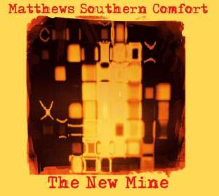 Matthews' Southern Comfort: The New Mine, CD