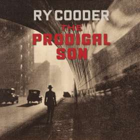 Ry Cooder: Prodigal Son, CD