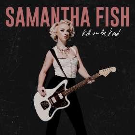 Samantha Fish: Kill Or Be Kind, CD