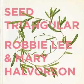 Robbie Lee & Mary Halvorson: Seed Triangular, CD