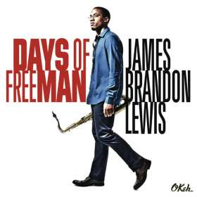 James Brandon Lewis (geb. 1983): Days Of FreeMan, CD