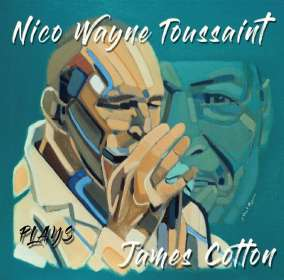 Nico Wayne Toussaint: Play James Cotton, CD