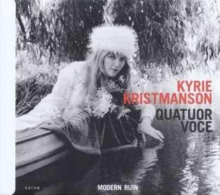 Kyrie Kristmanson & Quatuor Voce - Modern Ruin, CD