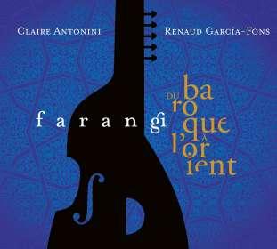 Renaud Garcia-Fons (geb. 1962): Farangi-Du Baroque À L'Orient, CD