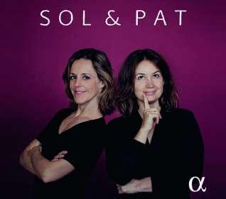 Patricia Kopatchinskaja & Sol Gabetta - Sol & Pat, CD