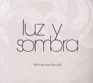 Luz Y Sombra: Werke von Astor Piazzolla, CD