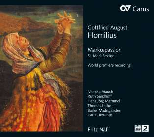Gottfried August Homilius (1714-1785): Markuspassion, CD