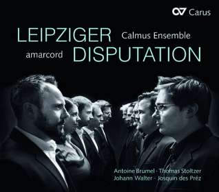 Amarcord & Calmus Ensemble - Leipziger Disputation, CD
