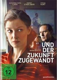 Bernd Böhlich: Und der Zukunft zugewandt, DVD