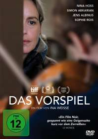 Ina Weisse: Das Vorspiel, DVD