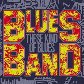 The Blues Band: These Kind Of Blues, CD