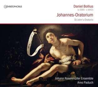 Daniel Bollius (1590-1642): Johannes-Oratorium, CD