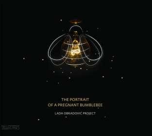 Lada Obradović: The Portrait Of A Pregnant Bumblebee, CD