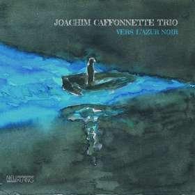 Joachim Caffonnette (geb. 1989): Vers L'Azur Noir, CD